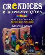 O folclore do Mestre André - Crendices e superstições